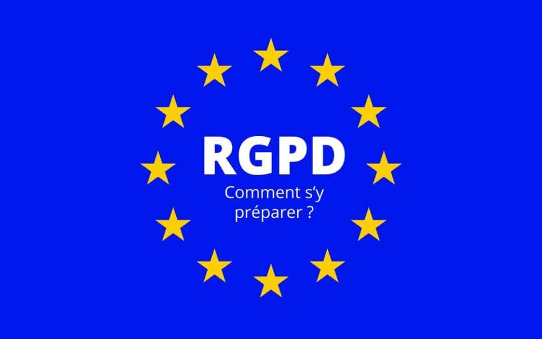 Le RGPD, comment s'y préparer ?