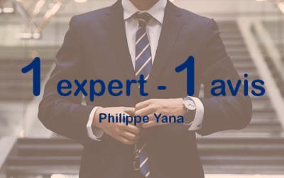 Un expert, un avis – Philippe Yana