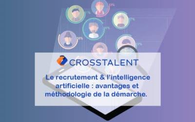 Le recrutement et l'intelligence artificielle : avantages et méthodologie de la démarche.