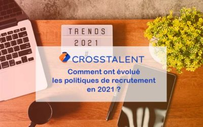 Comment ont évolué les politiques de recrutement en 2021 ?